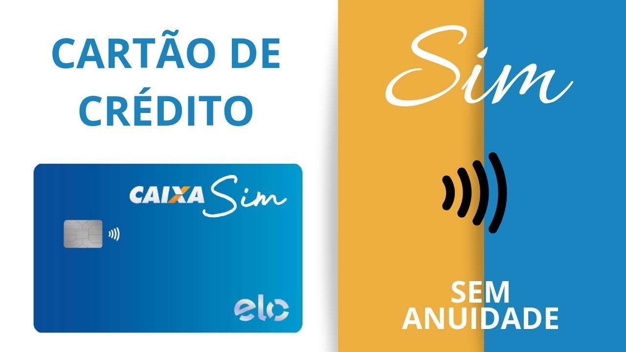 O Novo Cartão de Crédito Sem Anuidade - Cartão Caixa SIM!
